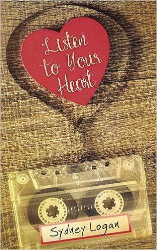 Listen to Your Heart: Sydney Logan: 9781539694809: Amazon com: Books