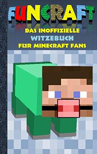 Funcraft Das Inoffizielle Witzebuch Für Minecraft Fans Witze - Minecraft spiele fur kinder