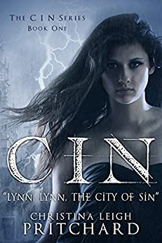 "C I N: ""Lynn, Lynn, the city of sin."" (The C I N Series Book 1) by [Pritchard, Christina Leigh]"