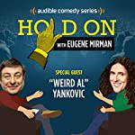 Ep. 2: Weird Al Loses His Glasses (Hold On with Eugene Mirman) | Eugene Mirman,