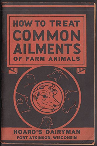 Hoard's Dairymen How to Treat Common Ailments of Farm Animals guide 1946 by The Jumping Frog