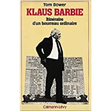KLAUS BARBIE : ITINÉRAIRE D'UN BOURREAU ORDINAIRE
