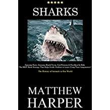 SHARKS: Amazing Facts, Awesome Shark Trivia, Cool Pictures & Fun Quiz for Kids - The BEST Book Strategy That Helps Guide Children to Learn Using Their ... of Animals in Our World (Did You Know 14)