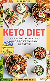 Keto Diet: The Essential Healthy Guide to Ketogenic Lifestyle, 100+ Delicious High-Fat Recipes & New 14-day Challenge