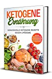 Ketogene Ernährung: Genussvolle ketogene Rezepte