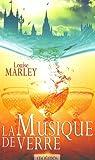 La musique de verre par Marley
