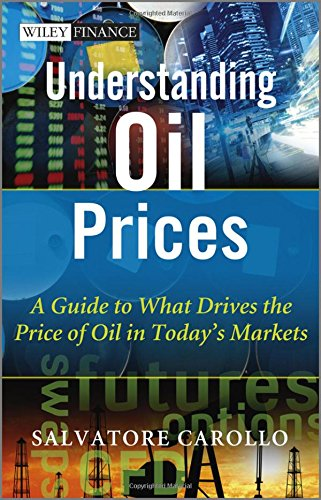 Understanding Oil Prices: A Guide to What Drives the Price of Oil in Today's Markets by Brand: Wiley