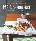Paris to Provence, Sara Remington and Ethel Brennan, 1449427510