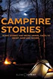 Search : Campfire Stories: Scary Stories and Weird Animal Facts to Snort, Gasp and Shiver...