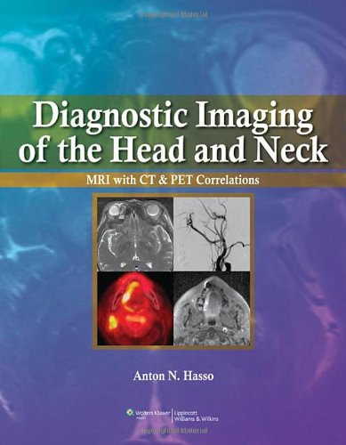 Diagnostic Imaging of the Head and Neck: MRI with CT & PET Correlations (Diagnostic Imaging Head And Neck)