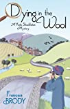 Front cover for the book Dying in the Wool by Frances Brody