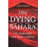 img - for The Dying Sahara US Impreialism and Terror In Africa book / textbook / text book