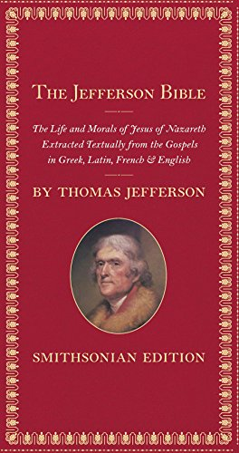 Book cover from The Jefferson Bible, Smithsonian Edition: The Life and Morals of Jesus of Nazarethby Thomas Jefferson