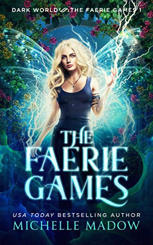 The Faerie Games (Dark World: The Faerie Games Book 1) por Michelle Madow