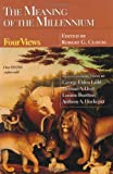 The Meaning of the Millennium: Four Views (Spectrum Multiview Book)