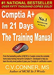Comptia A+ In 21 Days - Training Manual (Comptia A+ In 21 Days Series) (English Edition)