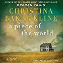 A Piece of the World: A Novel Audiobook by Christina Baker Kline Narrated by Polly Stone