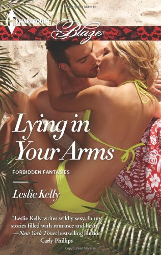 Lying in Your Arms (Harlequin Blaze\Forbidden Fantasies)