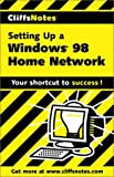 Setting up a Windows 98 Home Network, Cliffs Notes Staff, 076458541X