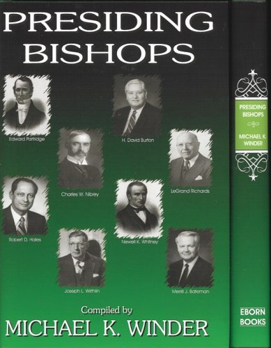 Presiding Bishops. [of The Church of Jesus Christ of Latter-day Saints]. (Eborn Books Mormon Library Series.)(Limited to 500 Copies)