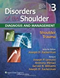 Disorders of the Shoulder : Diagnosis and Management, Zuckerman, Joseph D., 1451130570