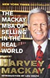 The Mackay MBA of Selling in the Real World, Harvey Mackay, 1591843871