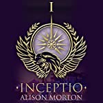 Inceptio: Roma Nova, Book 1 | Alison Morton