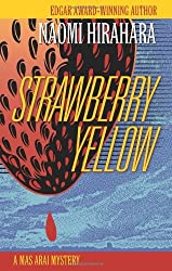 Strawberry Yellow (A Mas Arai Mystery) by Naomi Hirahara (2013-02-23)