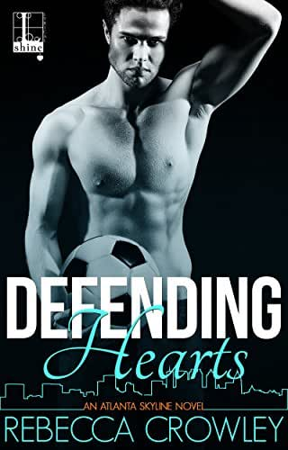 Defending Hearts (An Atlanta Skyline Novel Book 2)