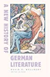 A New History of German Literature (Harvard University Press Reference Library)