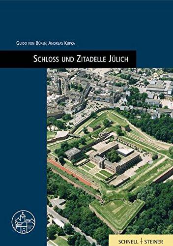 Schloss und Zitadelle Jülich (Burgen, Schlösser und Wehrbauten in Mitteleuropa, Band 14)
