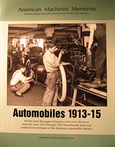 Automobiles 1913-15 (Model T Ford Cadillac Studebaker Transmission Crankshaft Axle Manufacturing) (American Machinist Magazine)