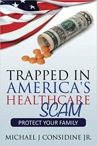 Book Trapped in America's Healthcare Scam: Protect Your Family by Michael Considine Jr (2013)