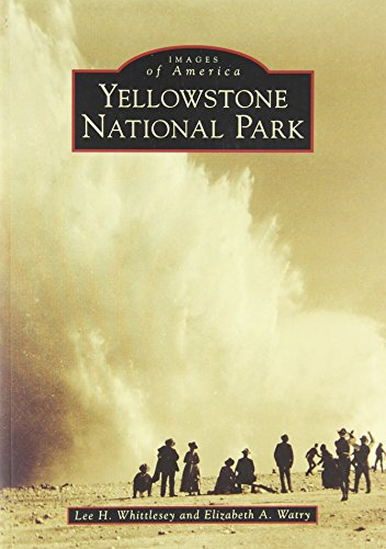 Yellowstone National Park (Images of America: Wyoming)