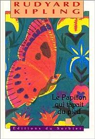 Le Papillon qui tapait du Pied par Rudyard Kipling