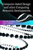 Computer-Aided Design and Other Computing Research Developments, Clara M. De Smet and Julie A. Peeters, 1604568607