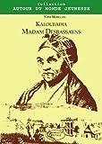 Kaloubadia - Madam Desbassayns