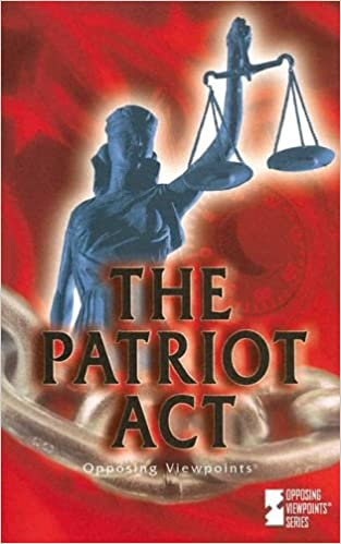 com the patriot act opposing viewpoints opposing  the patriot act opposing viewpoints opposing viewpoints series 1st edition
