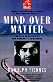 Mind over Matter, Ranulph Fiennes, 0385313217