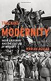 Tracking Modernity, Marian Aguiar, 0816665605