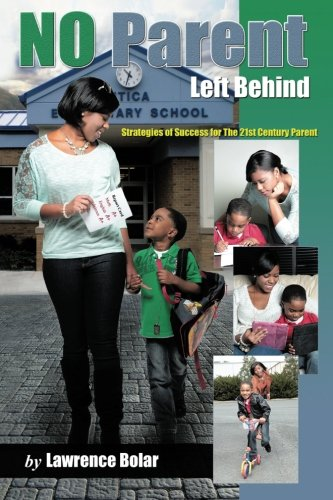 Download No Parent Left Behind: Strategies of Success for the 21st Century Parent ebook