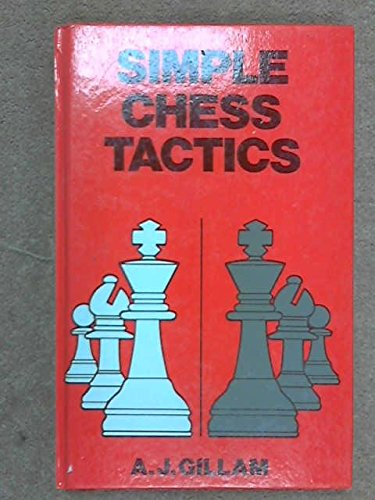 Simple Chess Tactics (Discovering Chess Series)
