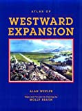 Atlas of Westward Expansion, Alan Wexler, 0816032068