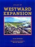 Atlas of Westward Expansion, Alan Wexler, 0816032068