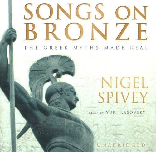 Read Online Songs on Bronze: The Greek Myths Made Real pdf epub