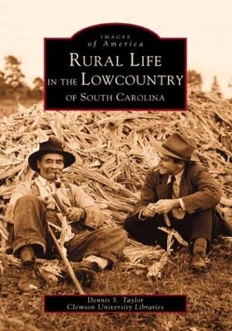 Rural Life in the Lowcountry of South Carolina (Images of America)