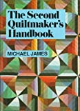 The Second Quiltmaker's Handbook, Michael James, 0486294641