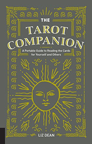 The Tarot Companion: A Portable Guide to Reading the Cards for Yourself and ()