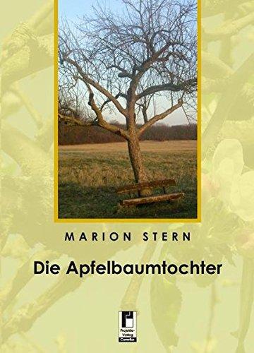 Die Apfelbaumtochter: Mosaik einer Entscheidung