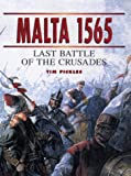 img - for Malta 1565 : Last Battle of the Crusades book / textbook / text book